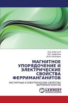 Magnitnoe Uporyadochenie I Elektricheskie Svoystva Ferrimanganitov (Paperback)