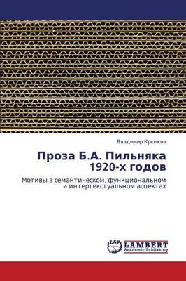 Proza B.A. Pil'nyaka 1920-Kh Godov (Paperback)