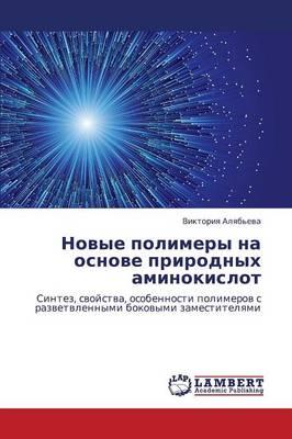 Novye Polimery Na Osnove Prirodnykh Aminokislot (Paperback)