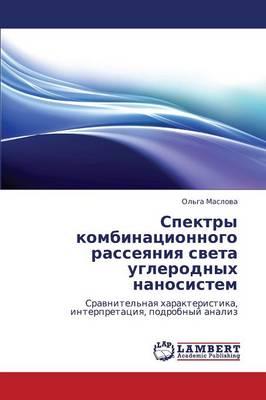 Spektry Kombinatsionnogo Rasseyaniya Sveta Uglerodnykh Nanosistem (Paperback)