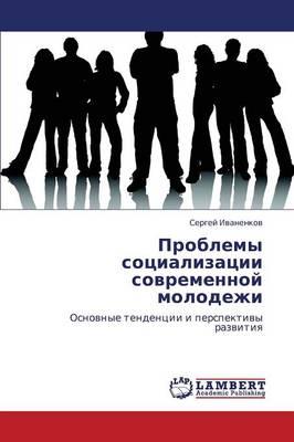 Problemy Sotsializatsii Sovremennoy Molodezhi (Paperback)