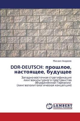 Ddr-Deutsch: Proshloe, Nastoyashchee, Budushchee (Paperback)