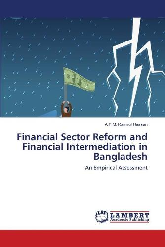 Financial Sector Reform and Financial Intermediation in Bangladesh (Paperback)