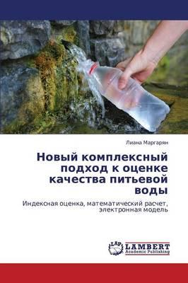 Novyy Kompleksnyy Podkhod K Otsenke Kachestva Pit'evoy Vody (Paperback)