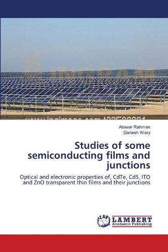 Studies of Some Semiconducting Films and Junctions (Paperback)