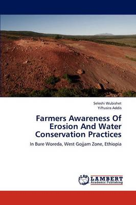 Farmers Awareness of Erosion and Water Conservation Practices (Paperback)