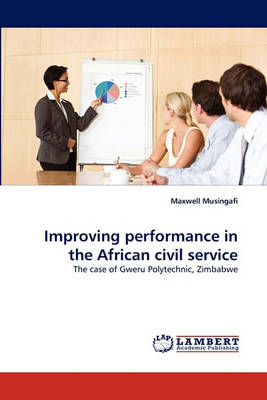 Improving Performance in the African Civil Service (Paperback)