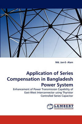 Application of Series Compensation in Bangladesh Power System (Paperback)