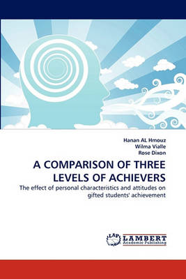 A Comparison of Three Levels of Achievers (Paperback)