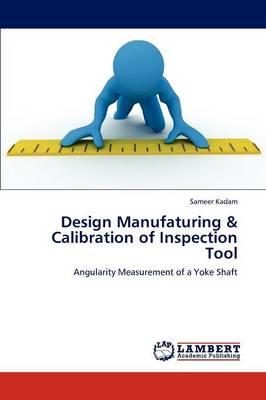 Design Manufaturing & Calibration of Inspection Tool (Paperback)