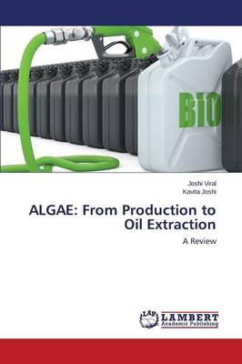 Algae: From Production to Oil Extraction (Paperback)
