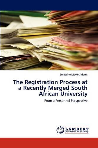 The Registration Process at a Recently Merged South African University (Paperback)