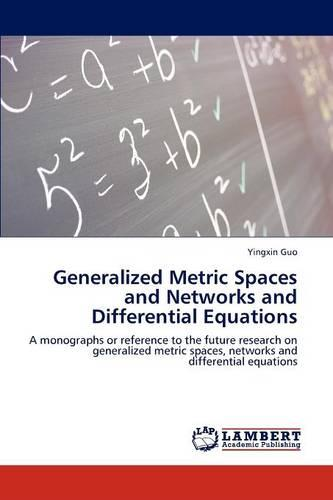 Generalized Metric Spaces and Networks and Differential Equations (Paperback)