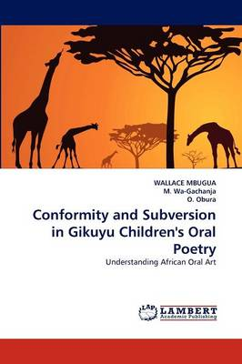 Conformity and Subversion in Gikuyu Children's Oral Poetry (Paperback)
