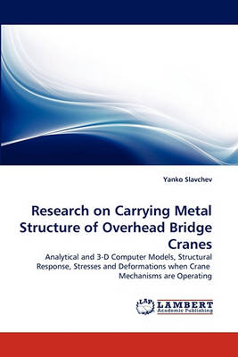 Research on Carrying Metal Structure of Overhead Bridge Cranes (Paperback)