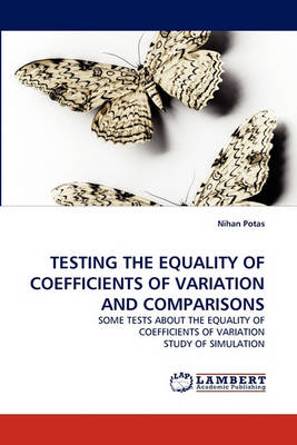 Testing the Equality of Coefficients of Variation and Comparisons (Paperback)