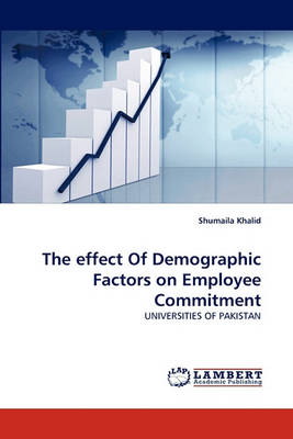 The Effect of Demographic Factors on Employee Commitment (Paperback)