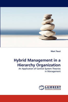 Hybrid Management in a Hierarchy Organization (Paperback)