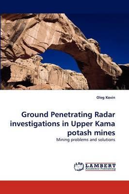 Ground Penetrating Radar Investigations in Upper Kama Potash Mines (Paperback)