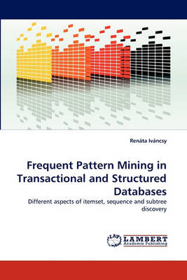 Frequent Pattern Mining in Transactional and Structured Databases (Paperback)