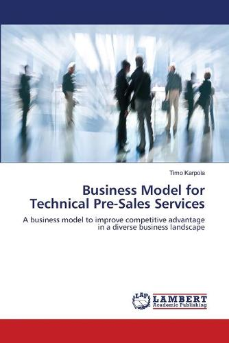 Business Model for Technical Pre-Sales Services (Paperback)