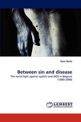 Between Sin and Disease (Paperback)
