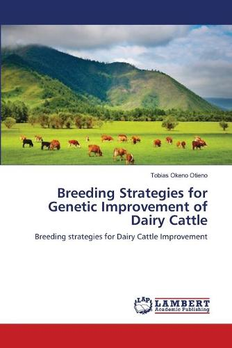 Breeding Strategies for Genetic Improvement of Dairy Cattle (Paperback)