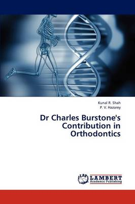 Dr Charles Burstone's Contribution in Orthodontics (Paperback)