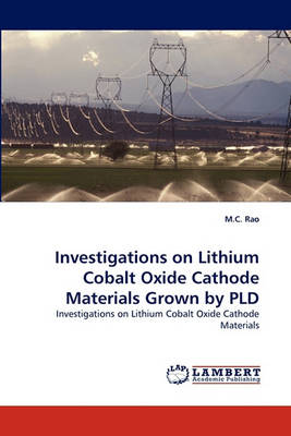 Investigations on Lithium Cobalt Oxide Cathode Materials Grown by Pld (Paperback)