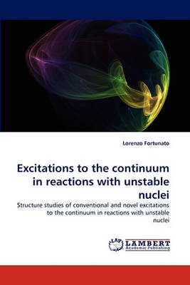 Excitations to the Continuum in Reactions with Unstable Nuclei (Paperback)