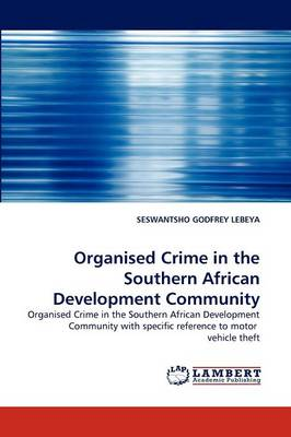Organised Crime in the Southern African Development Community (Paperback)