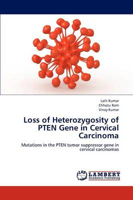 Loss of Heterozygosity of Pten Gene in Cervical Carcinoma (Paperback)