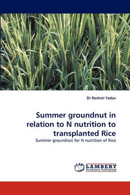 Summer Groundnut in Relation to N Nutrition to Transplanted Rice (Paperback)