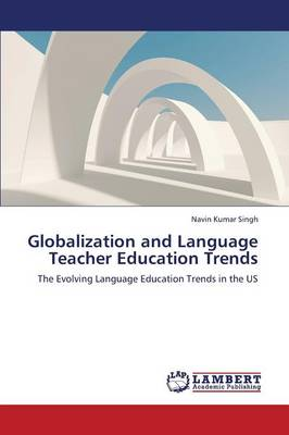 Globalization and Language Teacher Education Trends (Paperback)