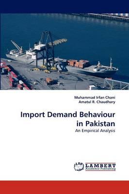 Import Demand Behaviour in Pakistan (Paperback)