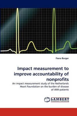 Impact Measurement to Improve Accountability of Nonprofits (Paperback)