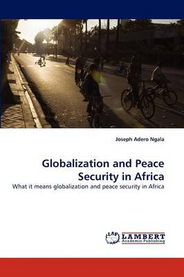 Globalization and Peace Security in Africa (Paperback)