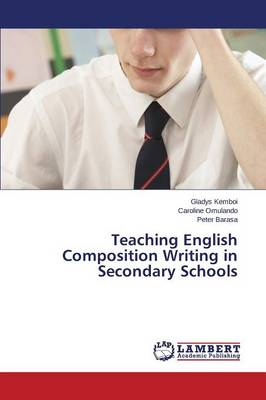 Teaching English Composition Writing in Secondary Schools (Paperback)