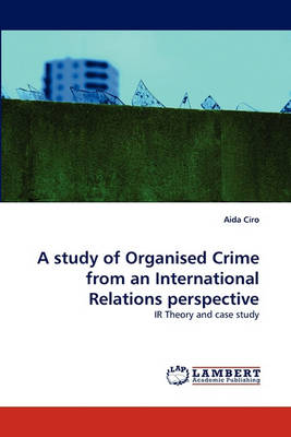 A Study of Organised Crime from an International Relations Perspective (Paperback)