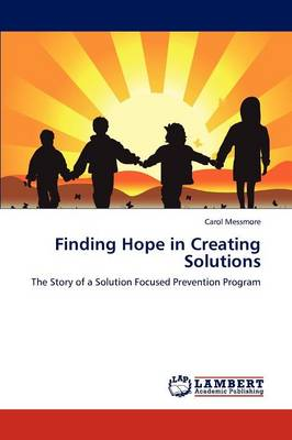 Finding Hope in Creating Solutions (Paperback)