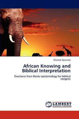 African Knowing and Biblical Interpretation (Paperback)