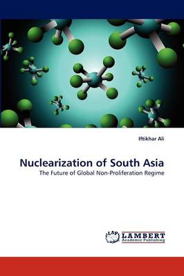 Nuclearization of South Asia (Paperback)