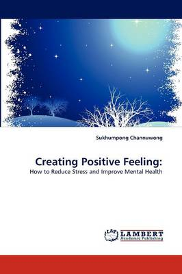 Creating Positive Feeling (Paperback)