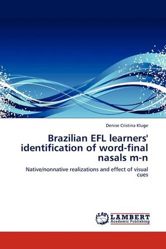 Brazilian Efl Learners' Identification of Word-Final Nasals M-N (Paperback)