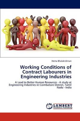 Working Conditions of Contract Labourers in Engineering Industries (Paperback)