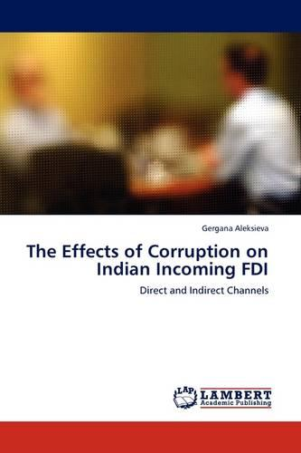 The Effects of Corruption on Indian Incoming FDI (Paperback)