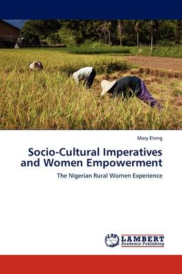 Socio-Cultural Imperatives and Women Empowerment (Paperback)
