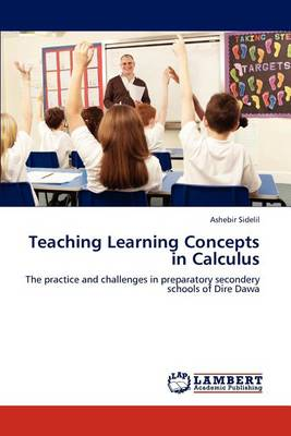 Teaching Learning Concepts in Calculus (Paperback)