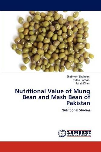 Nutritional Value of Mung Bean and MASH Bean of Pakistan (Paperback)