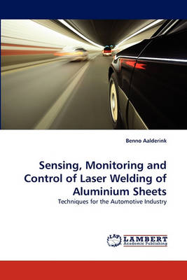 Sensing, Monitoring and Control of Laser Welding of Aluminium Sheets (Paperback)